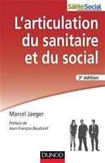 L'articulation du sanitaire et du social ; travail social et psychiatrie (3e édition)