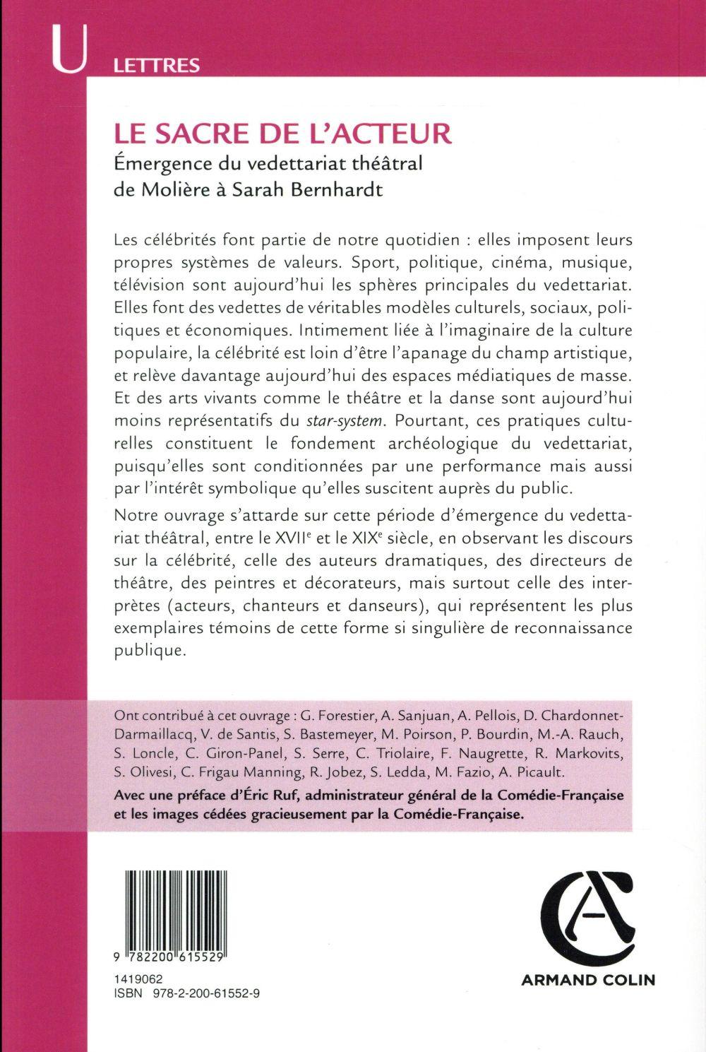 Le sacre de l'acteur ; genèse du vedettariat théâtral de Molière à Sarah Bernhardt