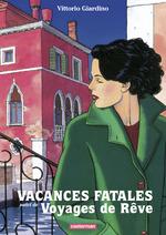 Vacances fatales - Voyages de rêve