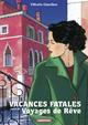 Vacances fatales - Voyages de rêve  - Vittorio Giardino