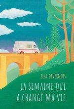 Vente Livre Numérique : La semaine qui a changé ma vie  - Elsa Devernois
