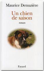 Un chien de saison  - Maurice Denuzière