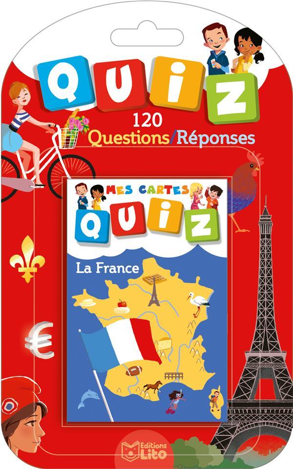 Mes cartes quiz ; la France ; 120 questions/réponses