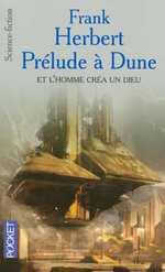 Couverture de Prélude à dune ; et l'homme créa un dieu
