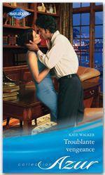 Vente EBooks : Troublante vengeance  - Kate Walker