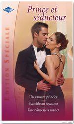 Vente Livre Numérique : Prince et séducteur (Harlequin Edition Spéciale)  - Robyn Donald - Elizabeth Harbison - Jane Porter