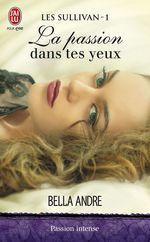 Vente Livre Numérique : Les Sullivan (Tome 1) - La passion dans tes yeux  - Bella Andre
