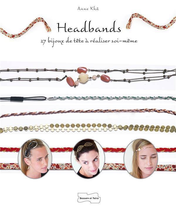 Headbands ; 27 bijoux de tête à réaliser soi-même
