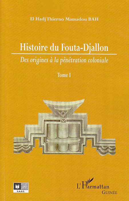 Histoire du Fouta-Djallon t.1 ; des origines à la pénétration coloniale