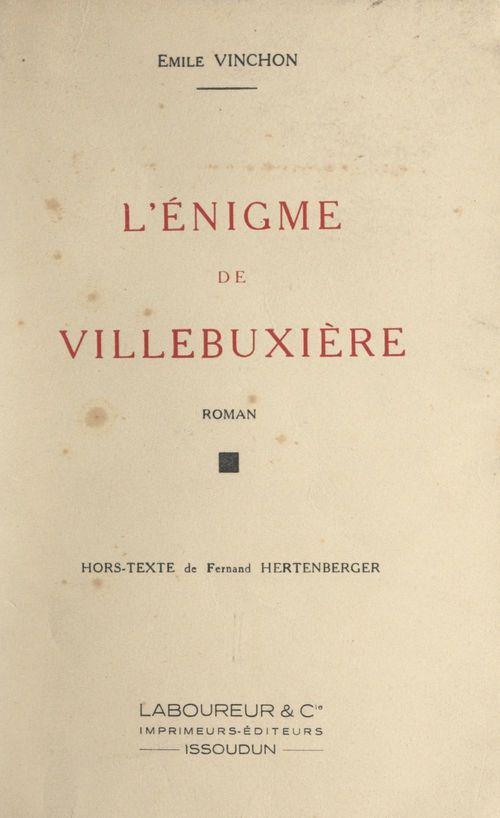 L'énigme de Villebuxière  - Émile Vinchon