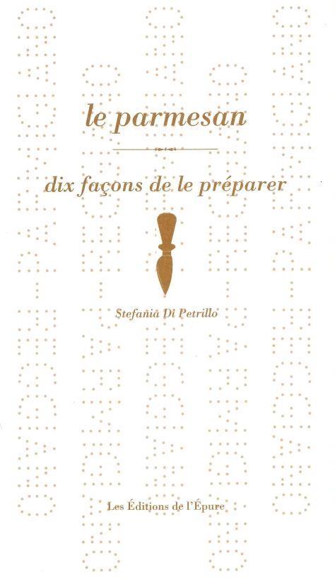LE PARMESAN, DIX FACONS DE LE PREPARER