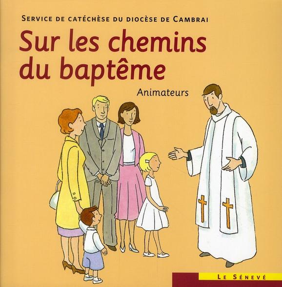 SUR LES CHEMINS DU BAPTEME  -  ANIMATEURS