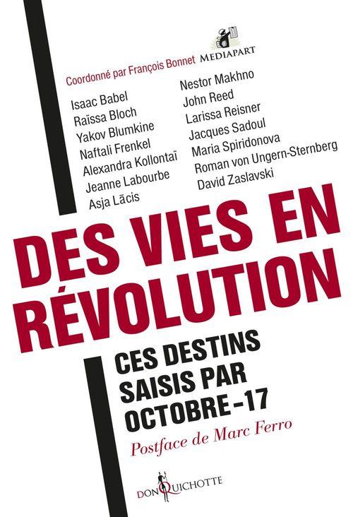 des vies en révolution ; ces destins saisis par Octobre-17