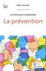 Vente EBooks : La prévention  - Didier Jourdan