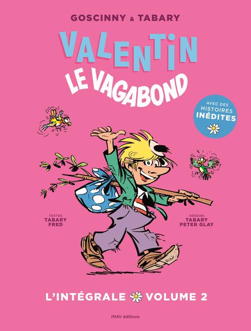 Valentin le vagabond ; l'intégrale t.2