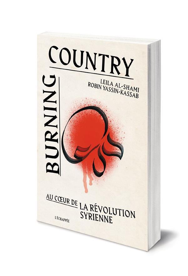 Burning country ; au coeur de la revolution syrienne