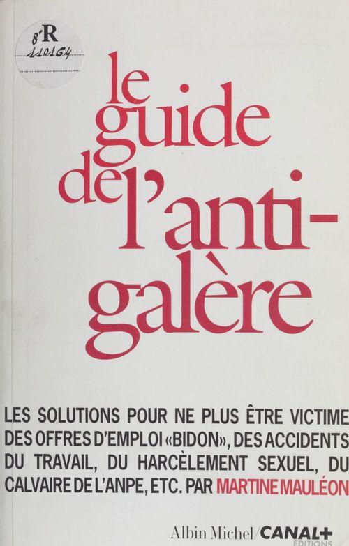 Le guide de l'anti-galère