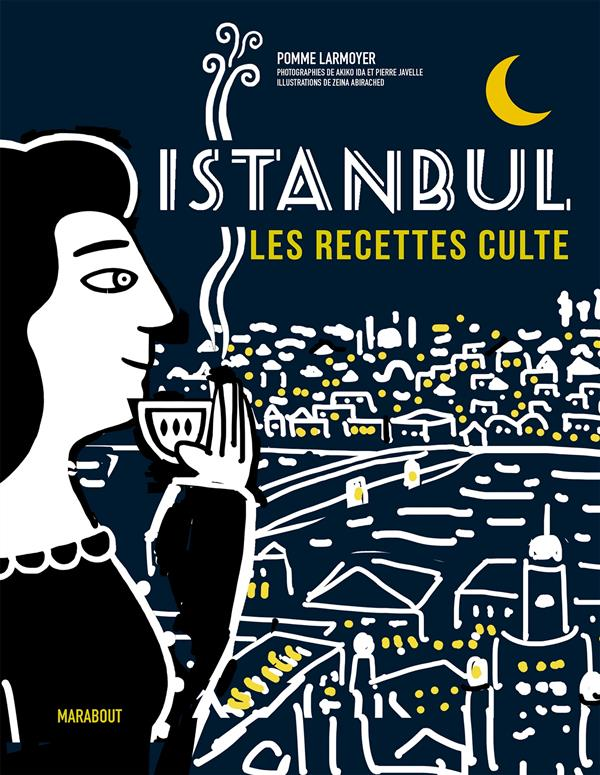 Istanbul ; les recettes cultes