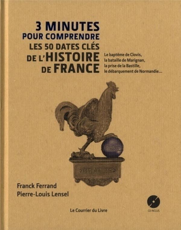 3 minutes pour comprendre ; les 50 dates clés de l'histoire de France