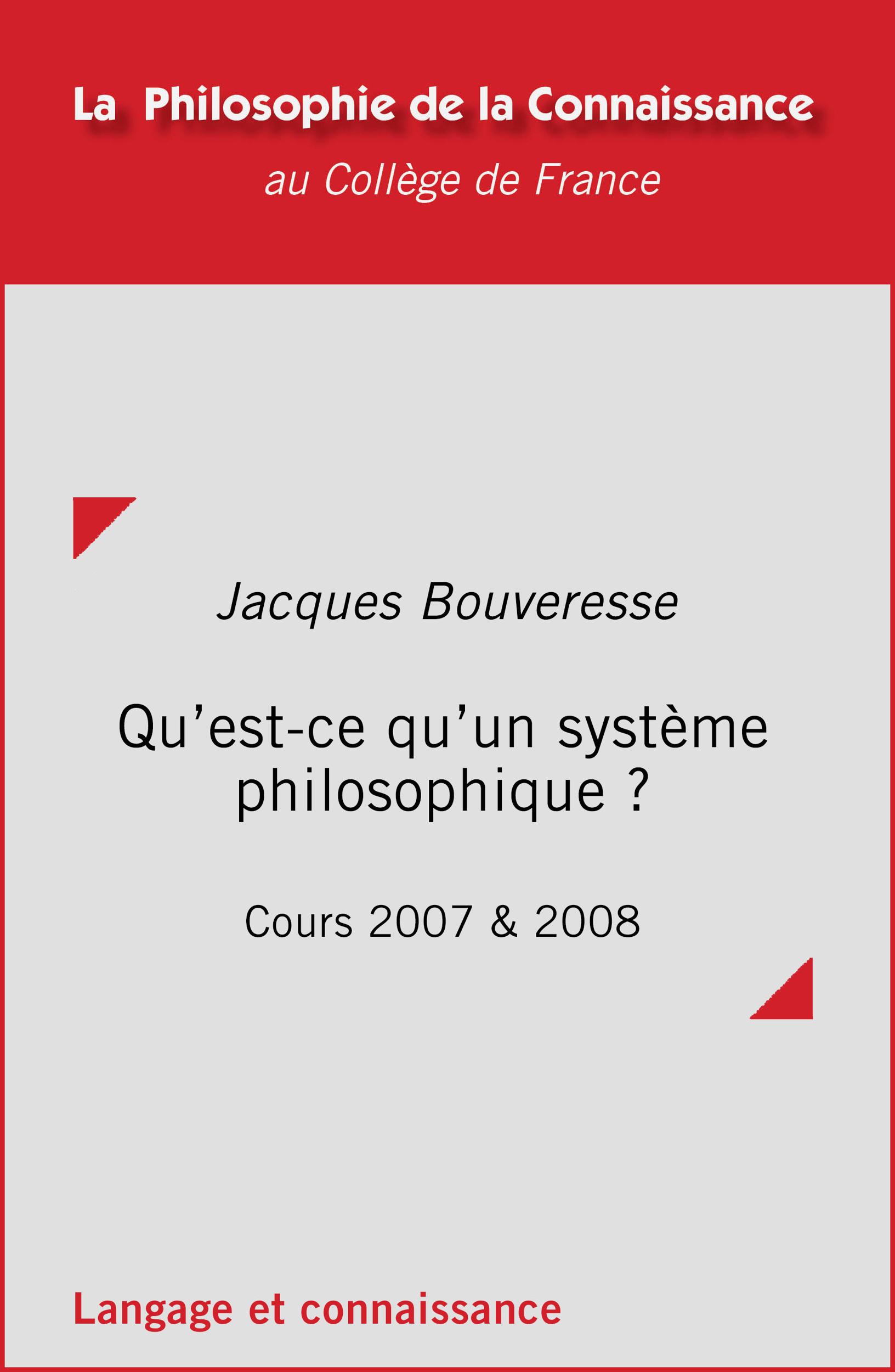 Qu'est-ce qu'un système philosophique ? ; cours 2007 & 2008