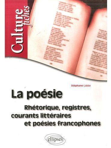 la poésie ; rhétorique, registres, courants littéraires et poésies francophones
