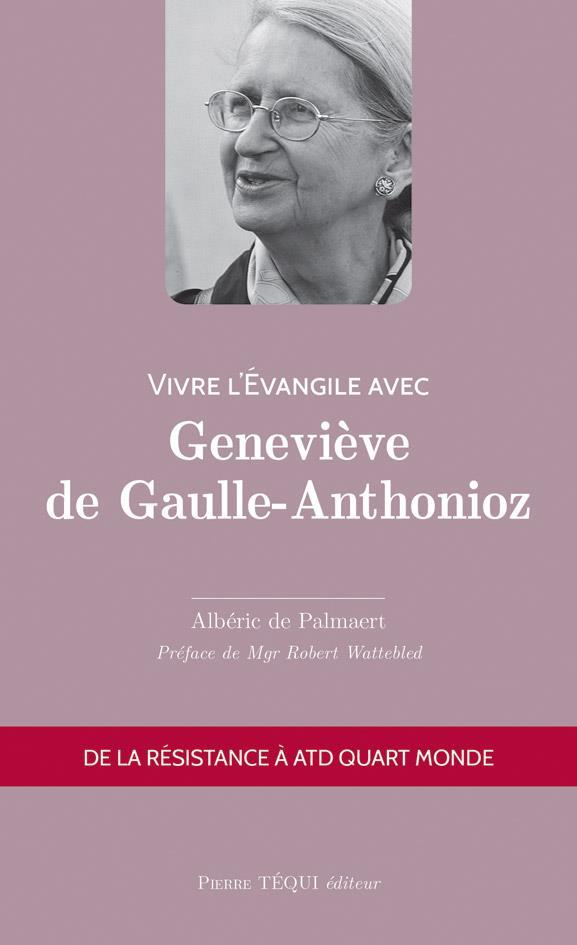 Vivre l'évangile avec ; Geneviève de Gaulle-Anthonioz