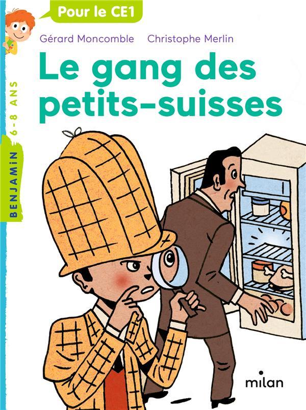 Les enquêtes fabuleuses du fameux Félix File-Filou T.7 ; le gang des petits-suisses
