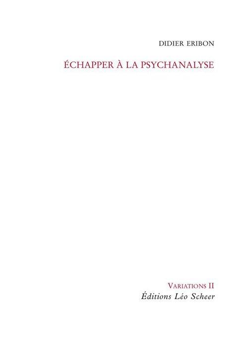 Echapper a la psychanalyse