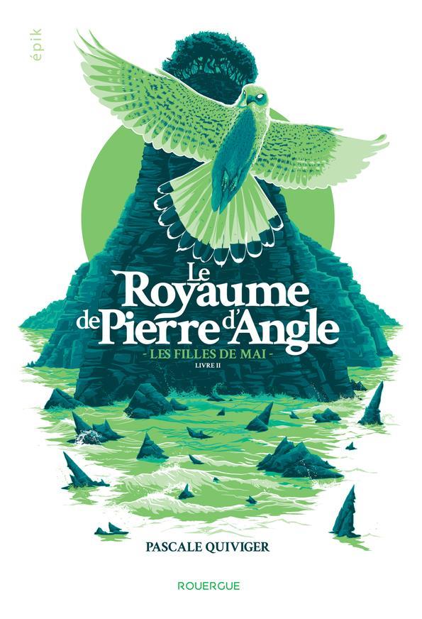 Le Royaume De Pierre D'Angle T.2 ; Les Filles De Mai