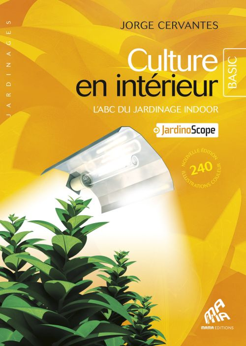 Culture en interieur ; l'abc du  jardinage indoor