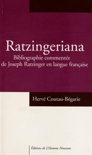 Ratzingeriana ; bibliographie commentée de Joseph Ratzinger en langue française