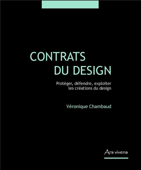 Contrats du design ; protéger, défendre, exploiter les créations du design