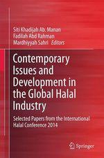 Contemporary Issues and Development in the Global Halal Industry  - Siti Khadijah Ab. Manan - Fadilah Abd Rahman - Mardhiyyah Sahri