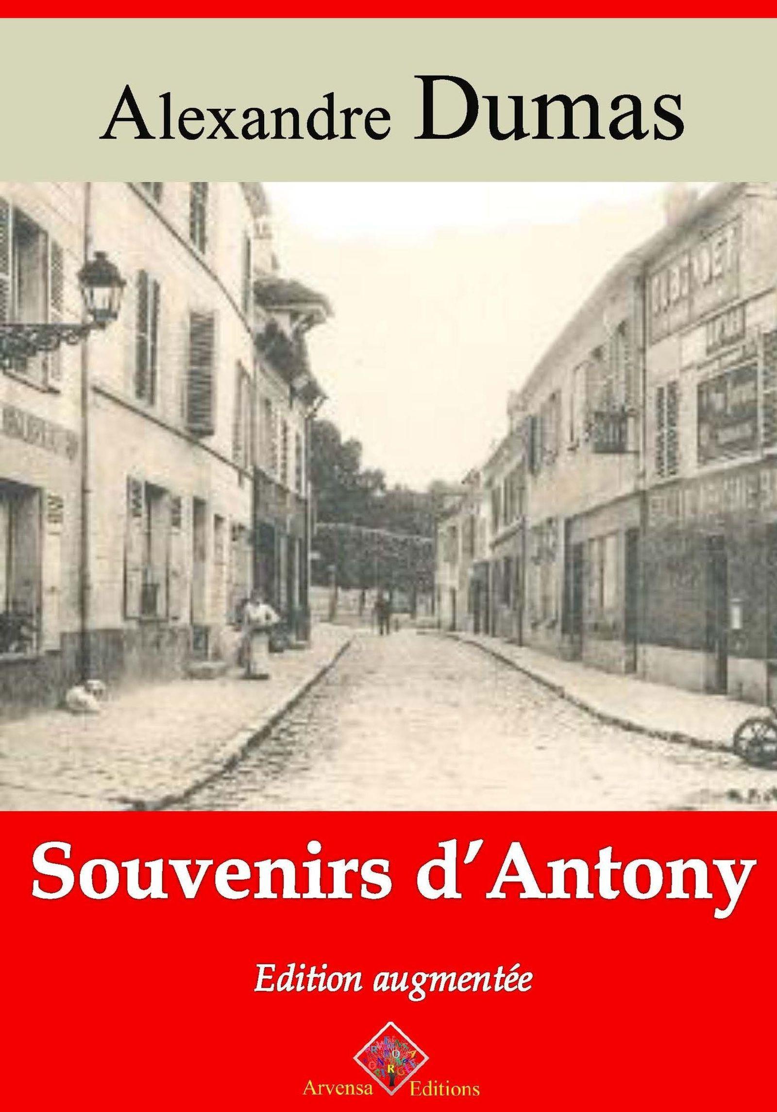 Souvenirs d'Antony - suivi d'annexes