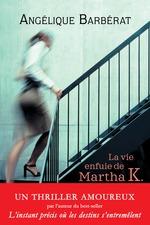 Vente Livre Numérique : La vie enfuie de Martha K.  - Angélique Barbérat
