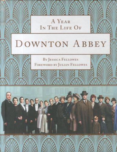 A YEAR IN THE LIFE OF DOWNTOWN ABBEY