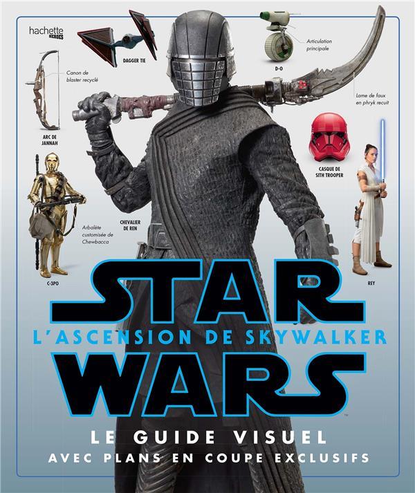 Star Wars - l'ascension de Skywalker ; le guide visuel avec plans en coupe exclusifs