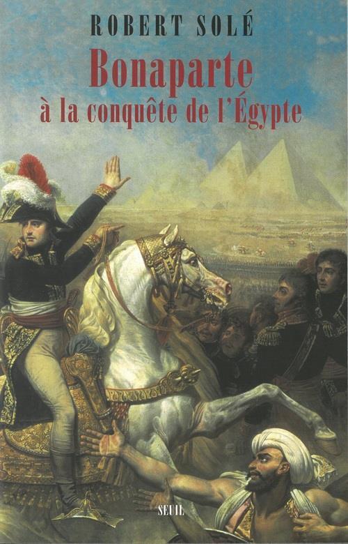 Bonaparte a la conquete de l'egypte