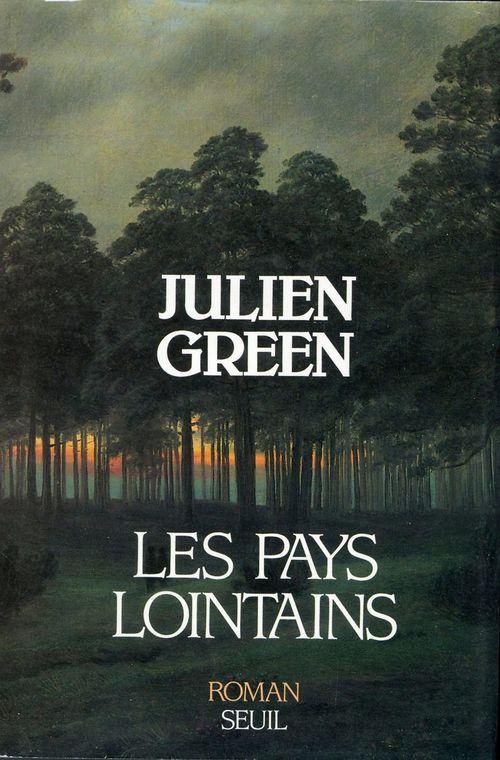 Les Pays lointains  - Julien GREEN