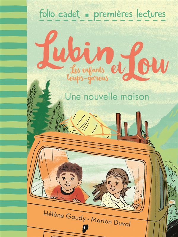 Lubin et Lou ; les enfants loups-garous T.1 ; une nouvelle maison