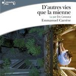 Vente AudioBook : D'autres vies que la mienne  - Emmanuel CARRÈRE