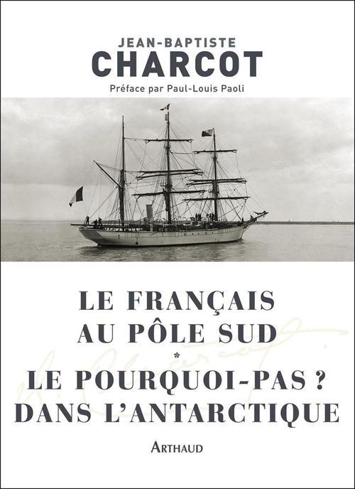 Le Français au pôle Sud / Le Pourquoi-pas ? dans l'Antarctique