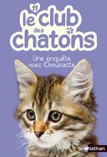 Vente Livre Numérique : Le club des chatons : Une enquête avec Chaussette  - Christelle Chatel