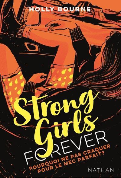 Strong girls forever T.2 ; pourquoi ne pas craquer pour le mec parfait ?