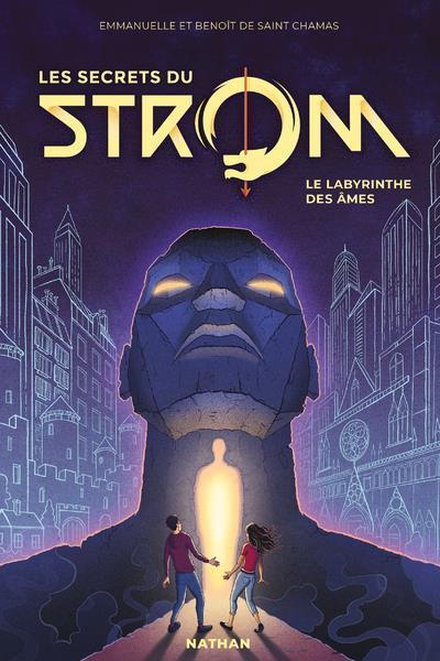 Strom - saison 2 ; les secrets du Strom T.1 ; le labyrinthe des âmes