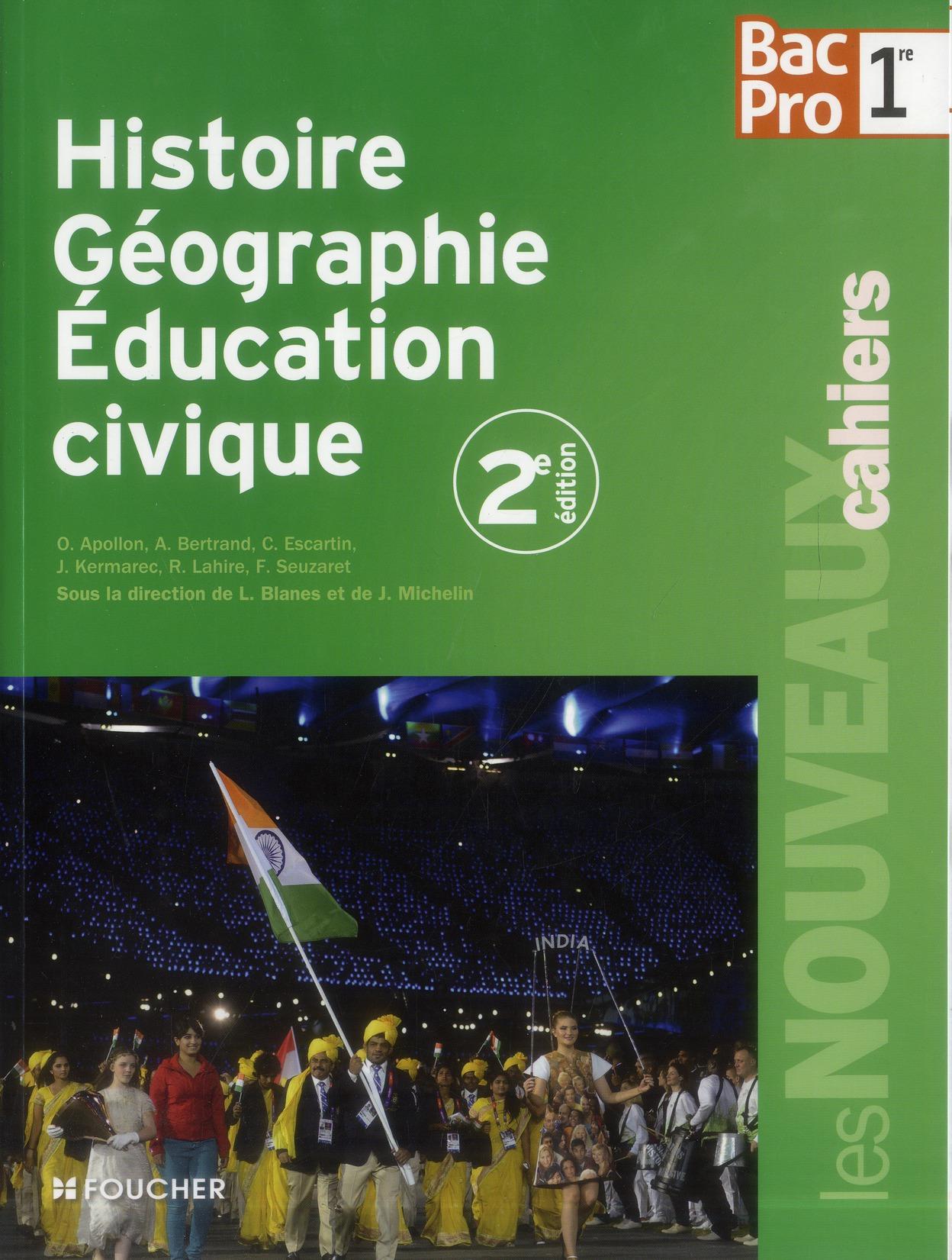 Les Nouveaux Cahiers; Histoire-Geographie-Education Civique ; 1ere Bac Pro