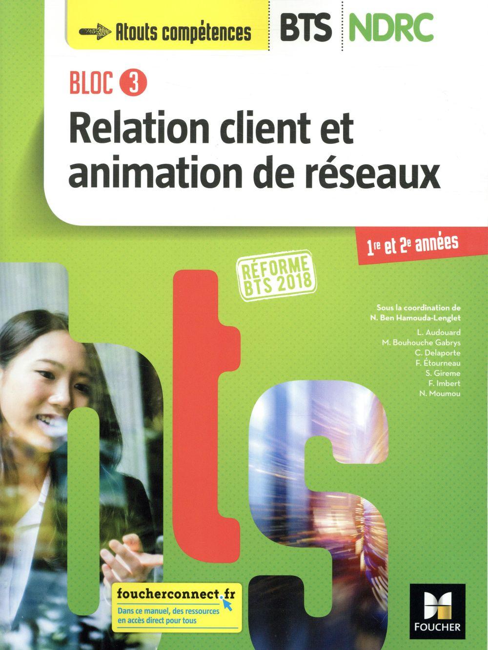 Bloc 3 relation client et animation de réseaux ; BTS ndrc 1&2 manuel (édition 2018)
