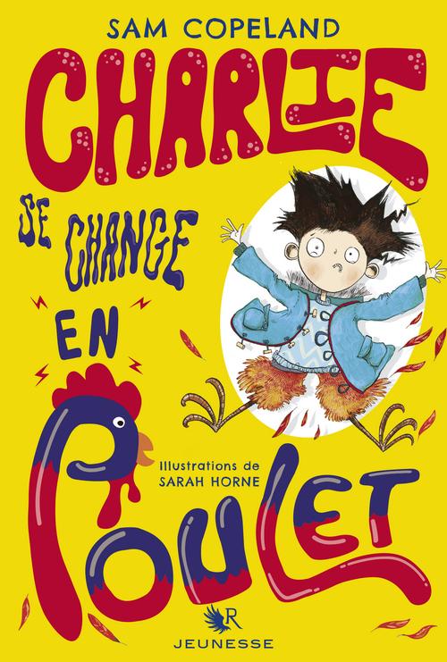 Charlie se change en poulet t.1