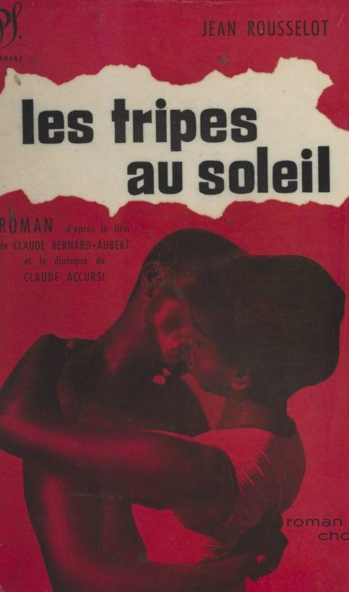 Les tripes au soleil  - Jean Rousselot