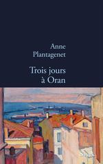 Vente Livre Numérique : Trois jours à Oran  - Anne Plantagenet